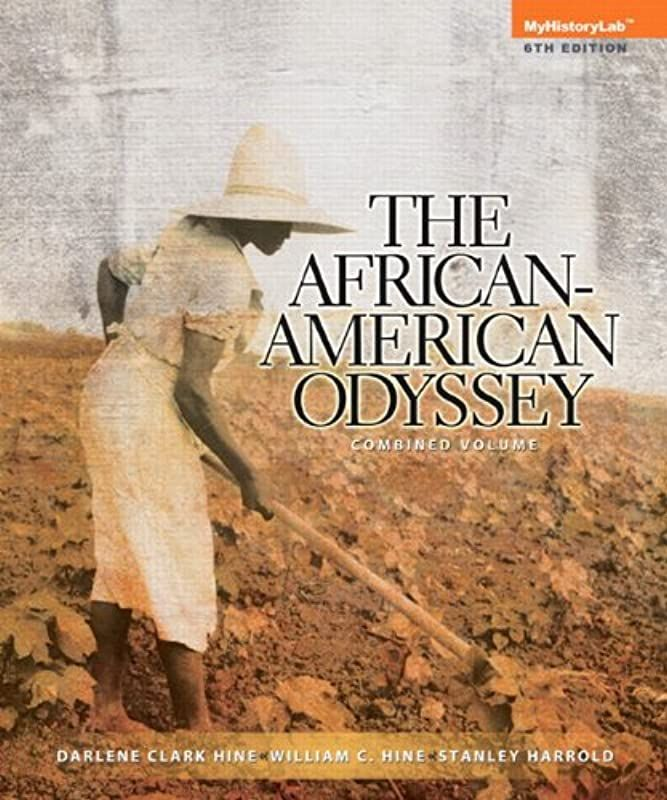 Free Download African American Odyssey The Combined Volume 6th Edition By Darlene Clark Hine American Odyssey African Odyssey