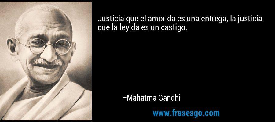 La Justicia Que El Amor Da Es Una Entrega La Justicia Que La Ley Da