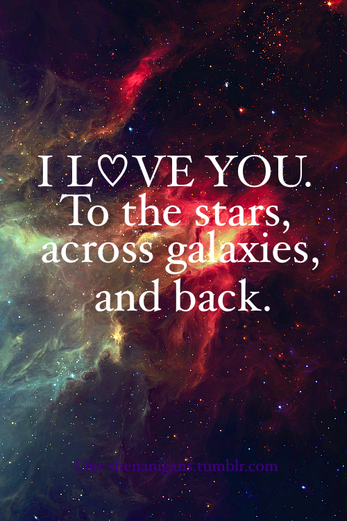 I always tell Keegan, I love you to the moon and back and ...