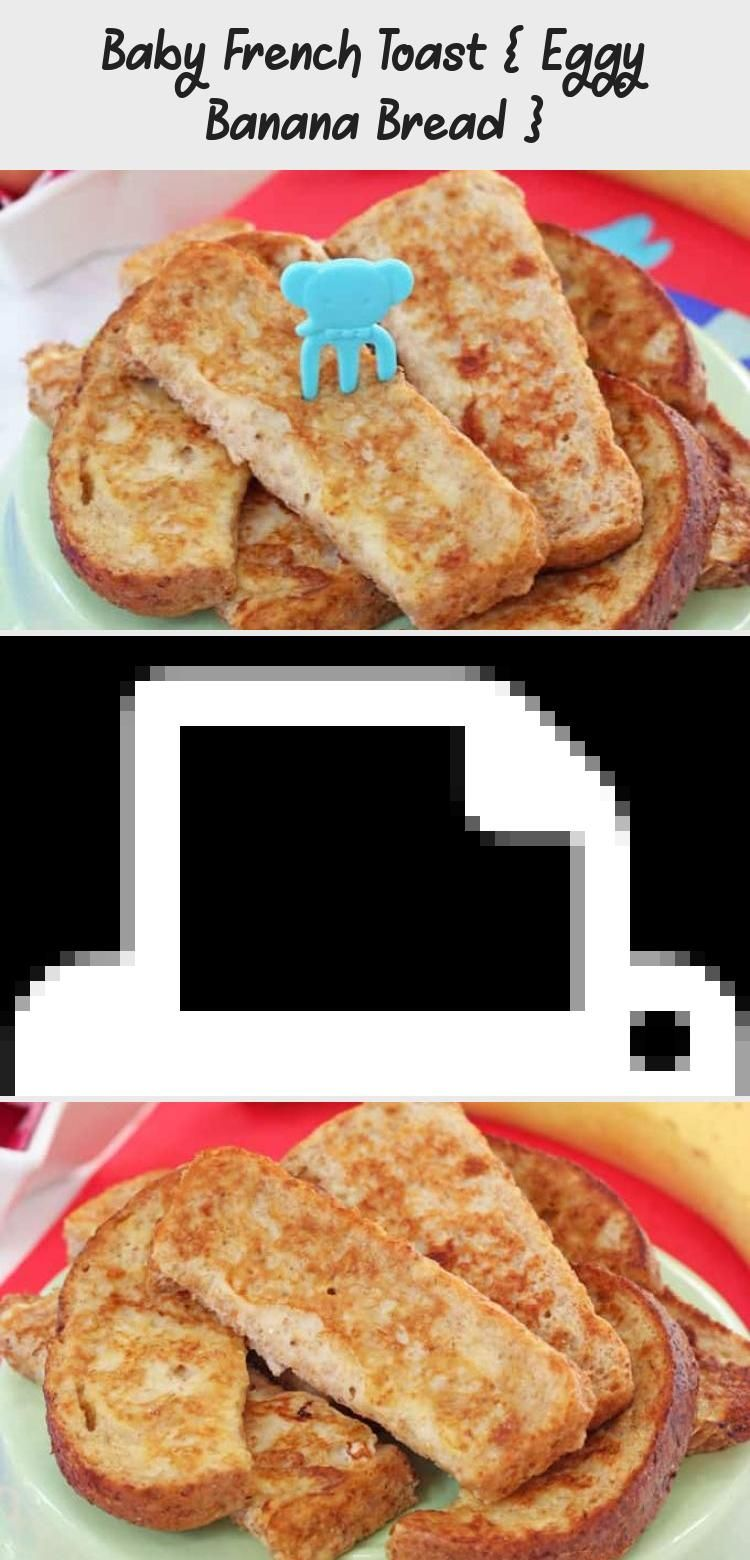 This Simple French Toast Or Eggy Bread Recipe Makes The Perfect Finger Food For Weaning Babies And Toddlers Baby L In 2020 Weaning Recipes French Toast Banana Bread