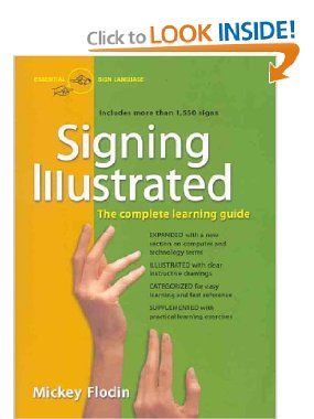 Signing Illustrated Revised Edition The Complete Learning Guide Mickey Flodin 9780399530418 Amazon Com Books Learning Signs Asl Learning