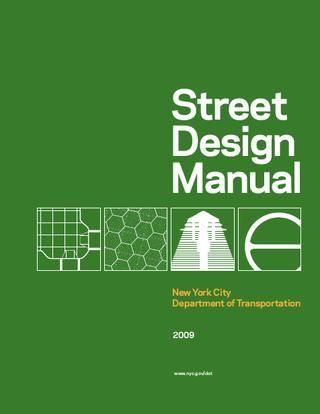 Street Design Manual By Nyc Dot Street Design City Design Design Guidelines