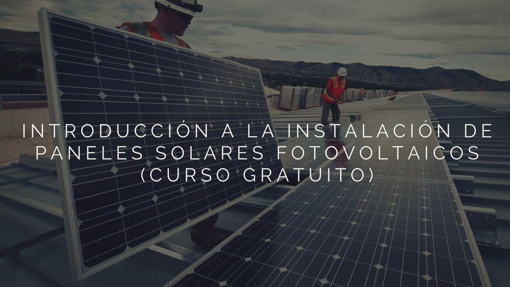 Introduccion A La Instalacion De Paneles Solares Fotovoltaicos Instalacion De Paneles Solares Paneles Solares Y Energia Solar