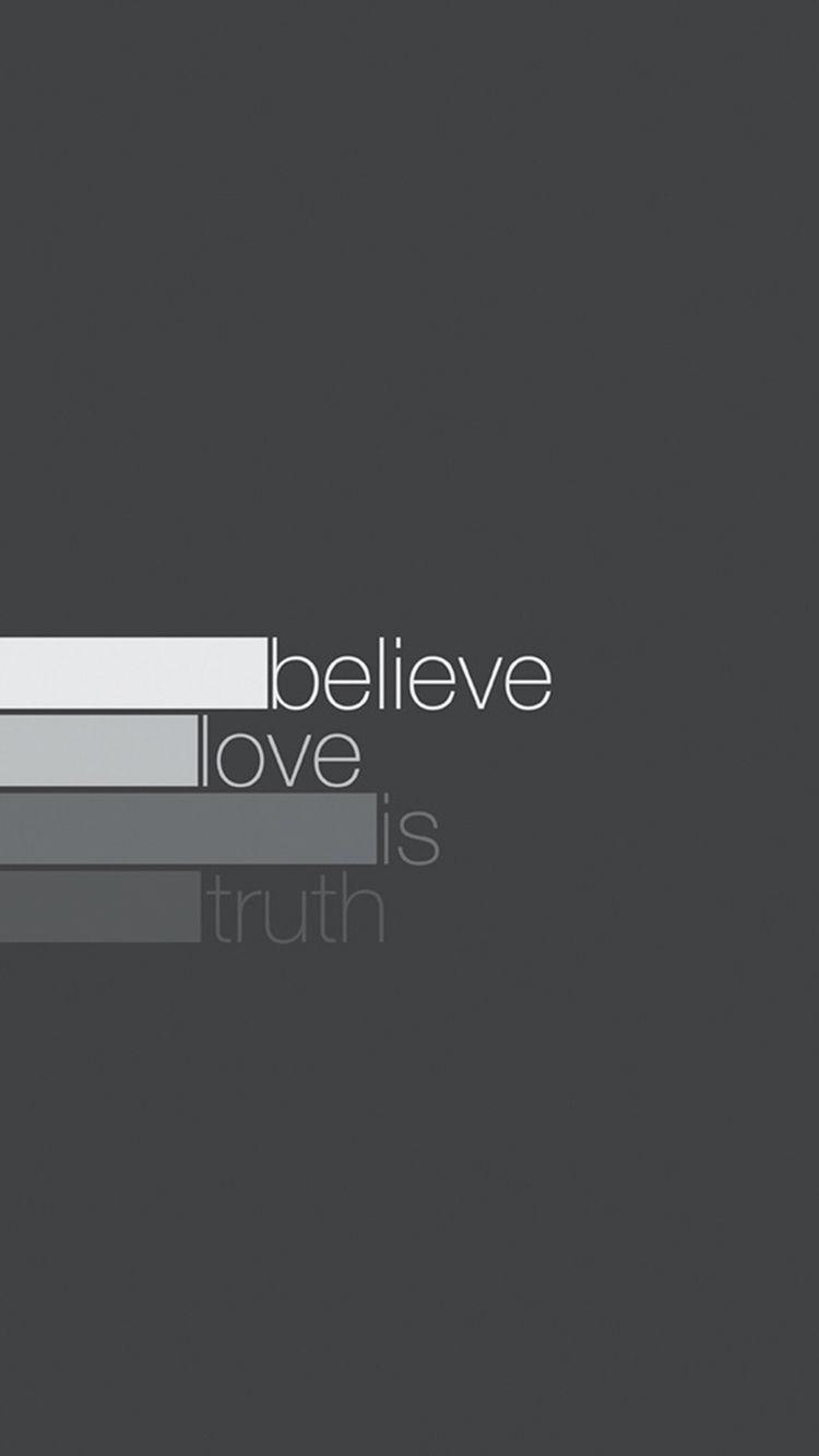 Wallpaper iphone love quotes - Believe Love Is Truth Wallpaper Iphone Android Love Quote Truth For