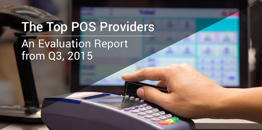 The Top POS Providers, an Evaluation Report from Q3, 2015 RASBOR - evaluation report