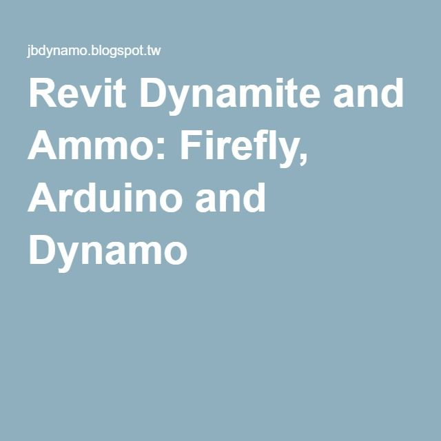 Revit Dynamite and Ammo: Firefly, Arduino and Dynamo