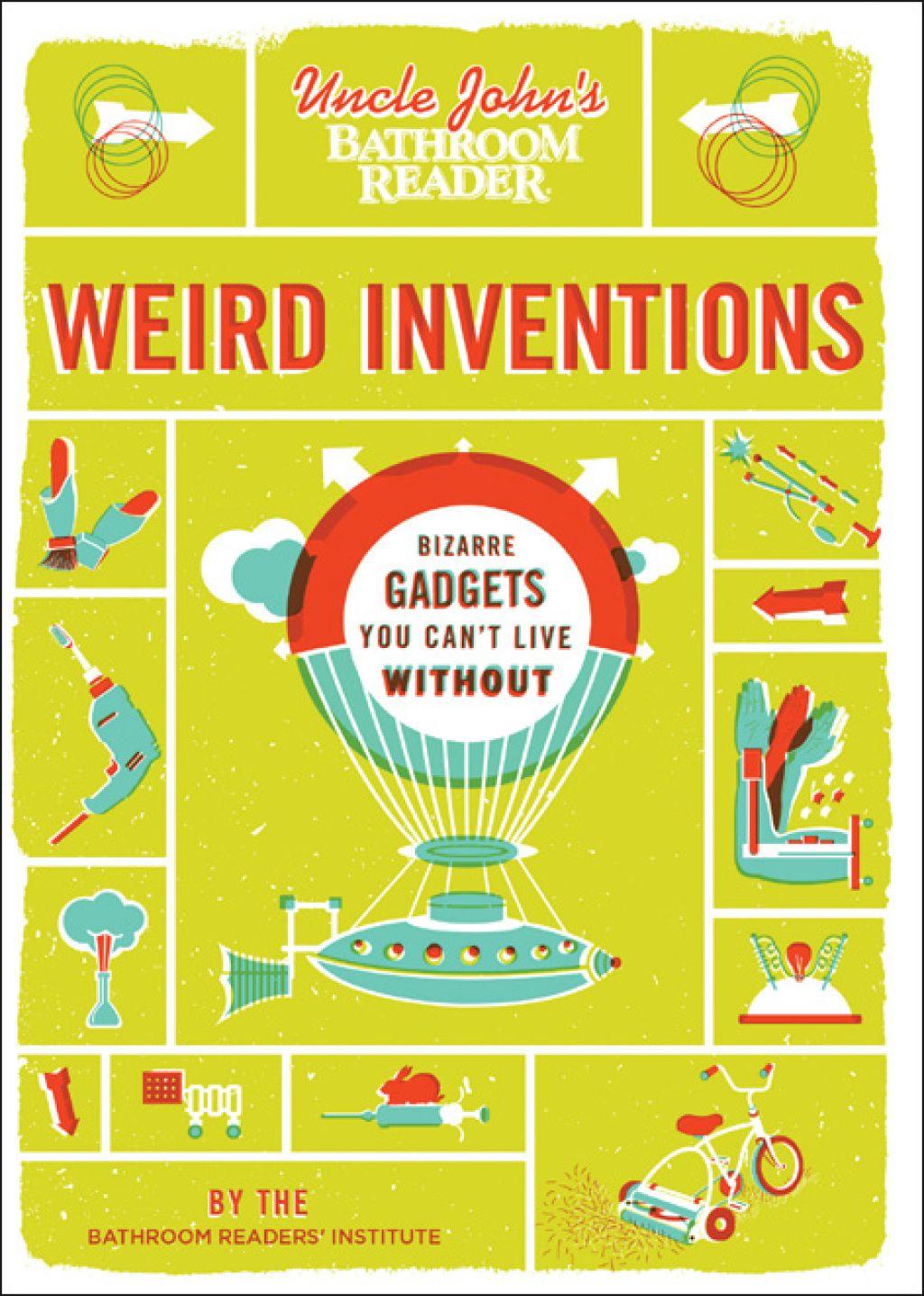 Uncle John S Bathroom Reader Weird Inventions Ebook Weird