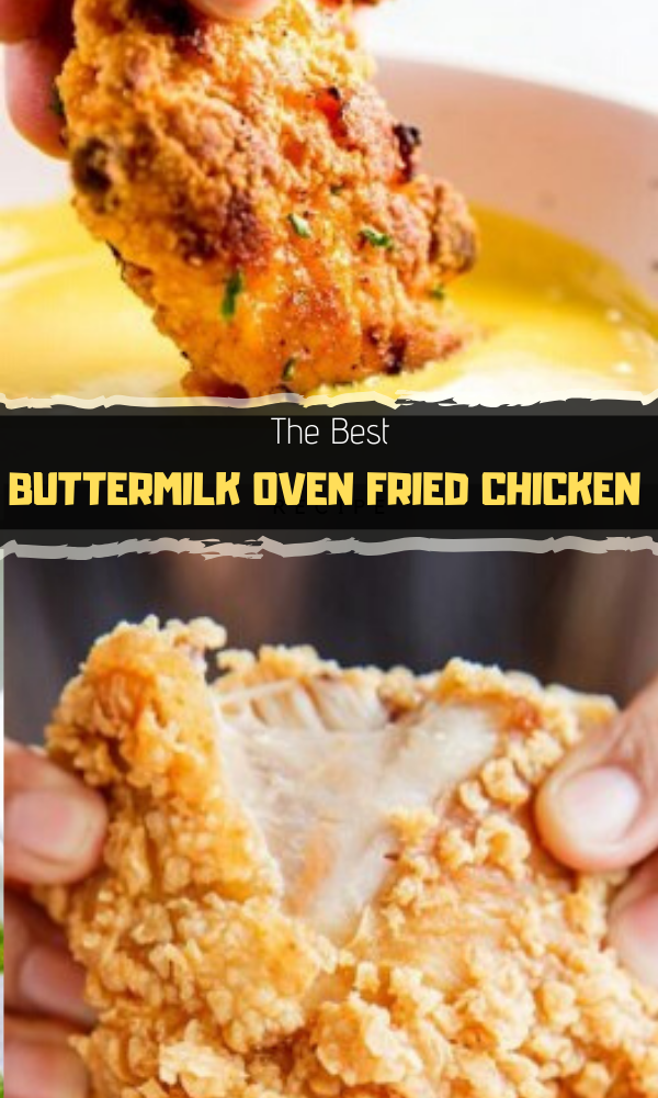 Best Buttermilk Oven Fried Chicken It S The Best Fried Chicken In The Oven If You Like Crunchy Fried Chicke In 2020 Quick Easy Meals Recipes Best Baked Chicken Recipe