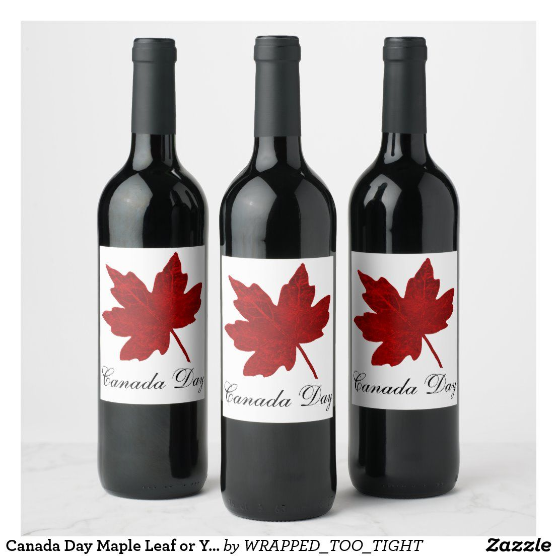 Canada Day Maple Leaf Or Your Message Wine Label Zazzle Com In 2020 Wine And Beer Wine Label Wine