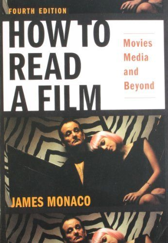 How to Read a Film: Movies, Media, and Beyond by James Monaco, http://www.amazon.com/dp/0195321057/ref=cm_sw_r_pi_dp_cCN3tb0BPRRAW