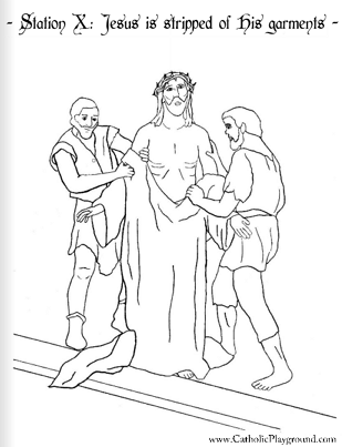 Coloring Page For The Tenth Station Of Cross Jesus Is Stripped His Garments