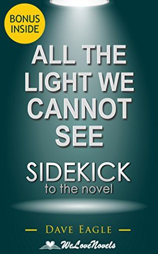 All the Light We Cannot See: A Sidekick to the Anthony Doerr Novel http://www.amazon.com/dp/B00PUQ68H8/ref=cm_sw_r_pi_dp_AaHFvb15P0FYP Blind since early childhood, Marie-Laure is only twelve years old when she is forced to flee her home as the Nazis occupy France. Werner, a German orphan, has a talent for fixing radios—a talent that the Nazi government is all too eager to embrace. As Anthony Doerr masterfully sweeps us forward, backward, and forward again in time, the lives of these two…