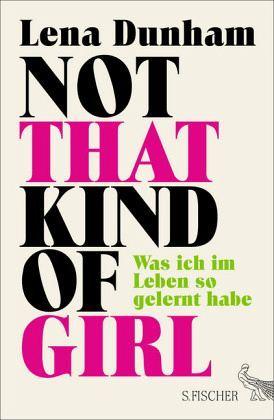 Die angesagte Lena Dunham, Erfinderin der TV-Serie GIRLS , erzählt hemmungslos aus ihrem Leben – Bestellen Sie jetzt Not That Kind of Girl portofrei bei bücher.de