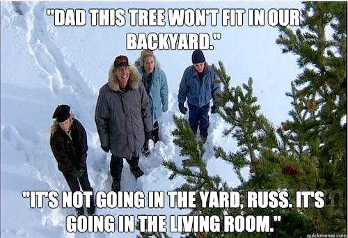 Christmas Vacation Quotes Tree.Christmas Vacation 1989 Rusty Dad This Tree Won T Fit