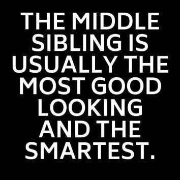 Sibling Memes for Sharing on National Sibling Day #middlechildhumor