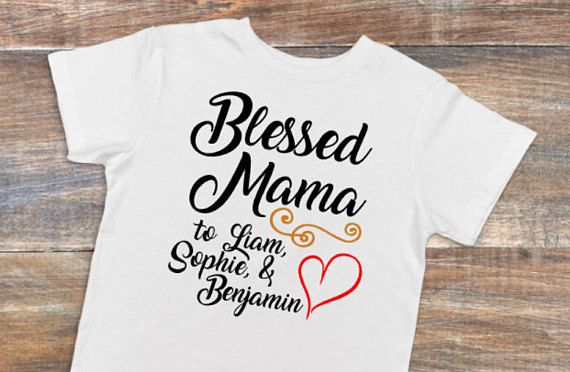 ffd2b373 Blessed Mama T-shirt, Personalized Shirt, Children's Names Top, Kids' Names  Tee, New Mom, Mother's Day Gift, Present for Mom, Gift for Her