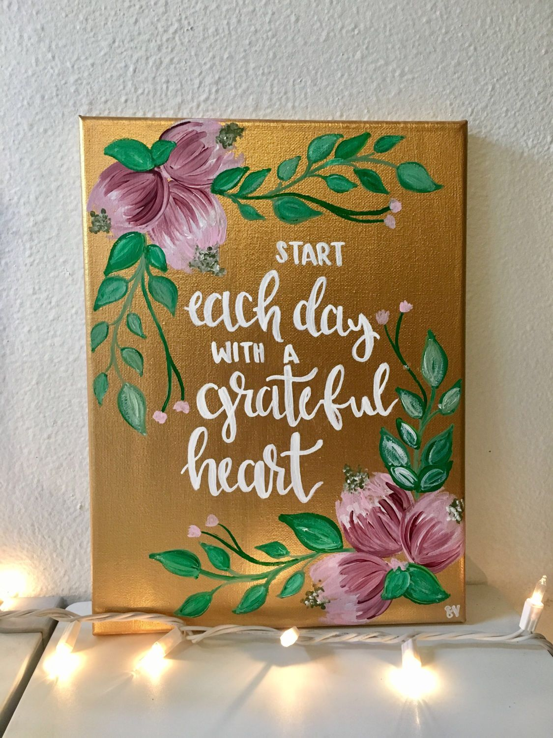 Quote Paintings Start Each Day With A Grateful Heart Handlettered Canvas Quote