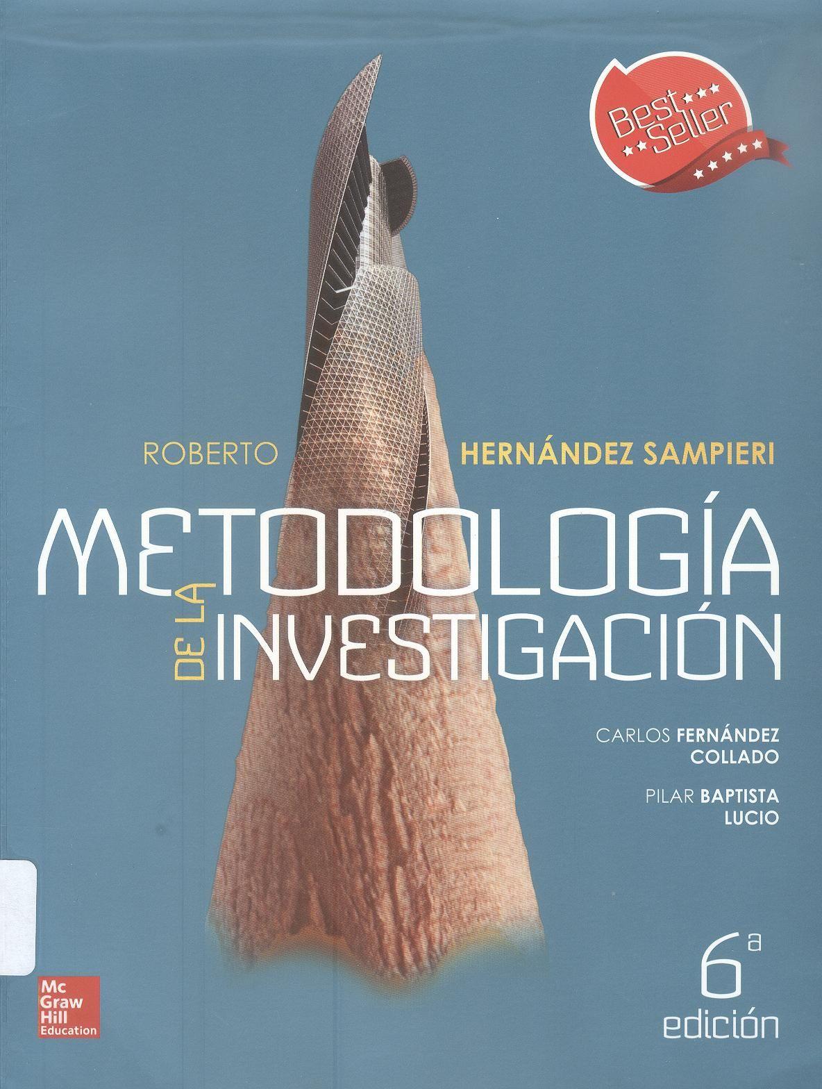 Hernández Sampieri, Roberto /Fernández Collado, Carlos /Baptista Lucio, Pilar. Metodología de la investigación 6ª ed. 3 ejemplares
