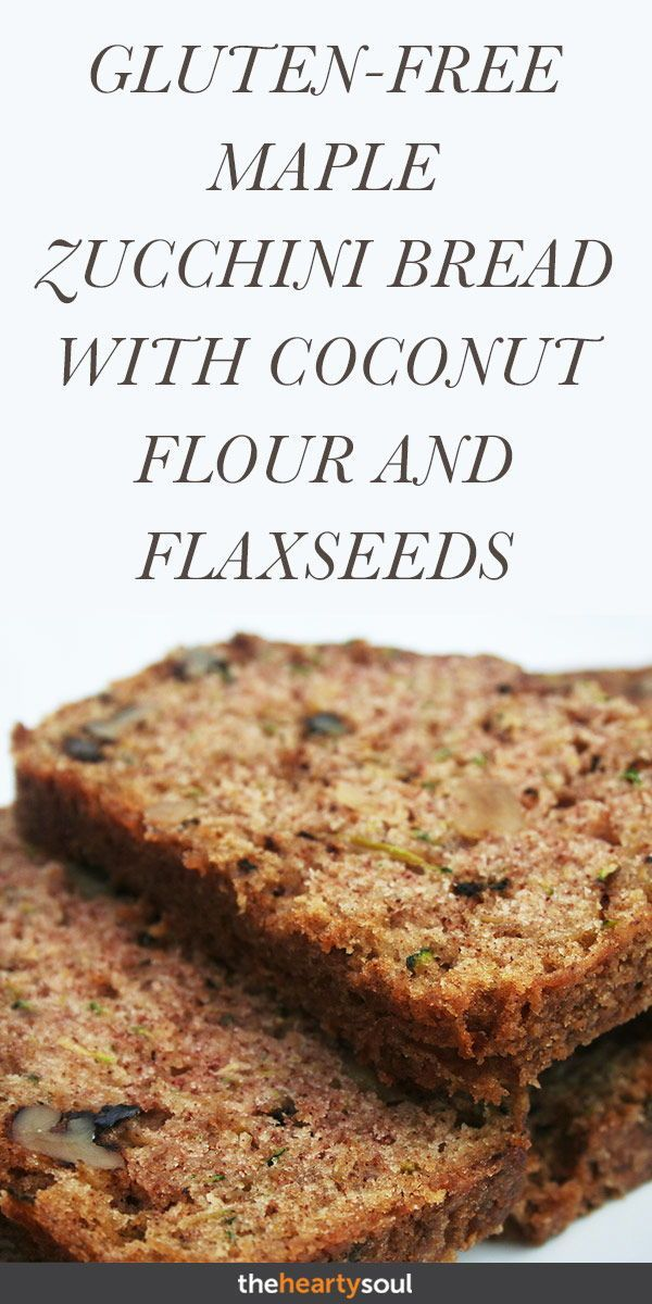This Is Hands Down The Best Gluten Free Maple Zucchini Bread With Flaxseeds Recipe Ever P Gluten Free Zucchini Bread Coconut Flour Bread Gluten Free Zucchini