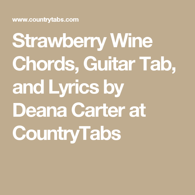 Strawberry Wine Chords Guitar Tab And Lyrics By Deana Carter At