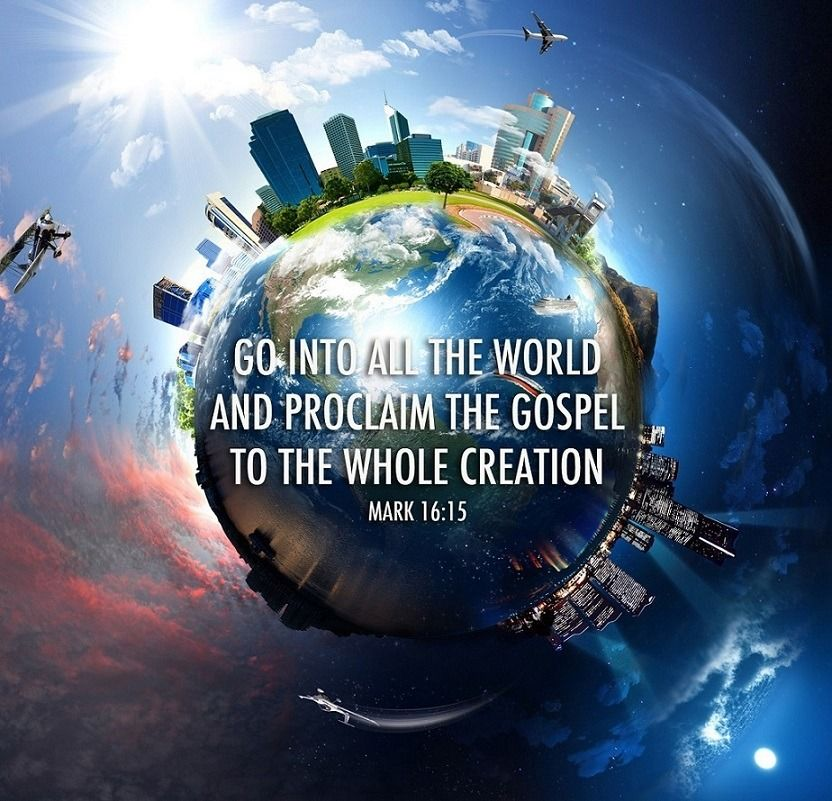 """Mark 16:15 (ESV) - And he said to them, """"Go into all the world and proclaim  the gospel to the whole creation.   Jesus book, Our father in heaven,  Spiritual words"""