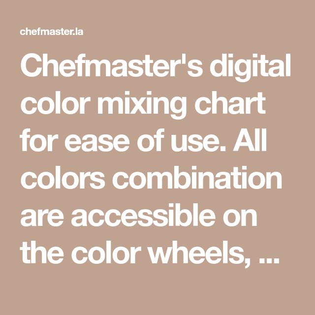 Chefmaster's digital color mixing chart for ease of use  All