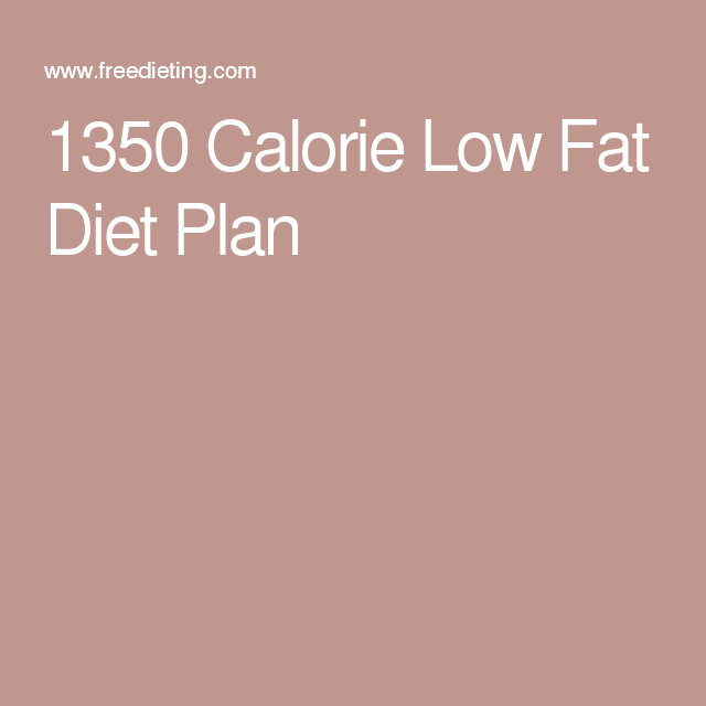 1350 Calorie Low Fat Diet Plan Low Carb Weight Loss, Weight Loss Diet Plan,