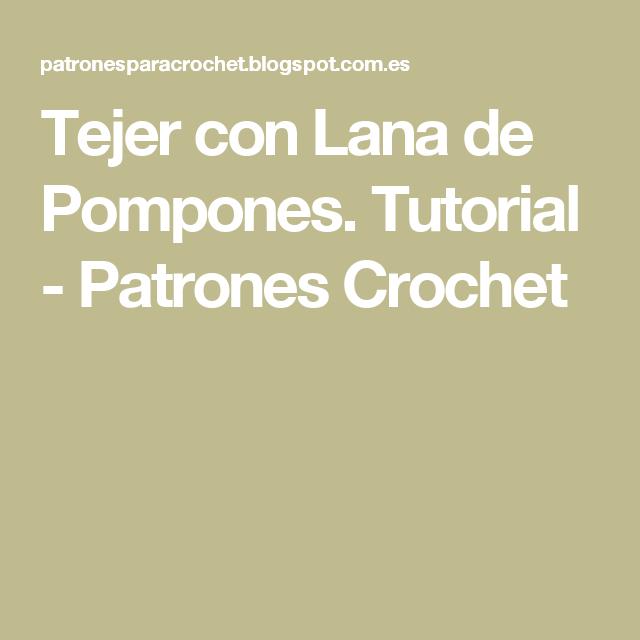 Tejer con Lana de Pompones. Tutorial - Patrones Crochet