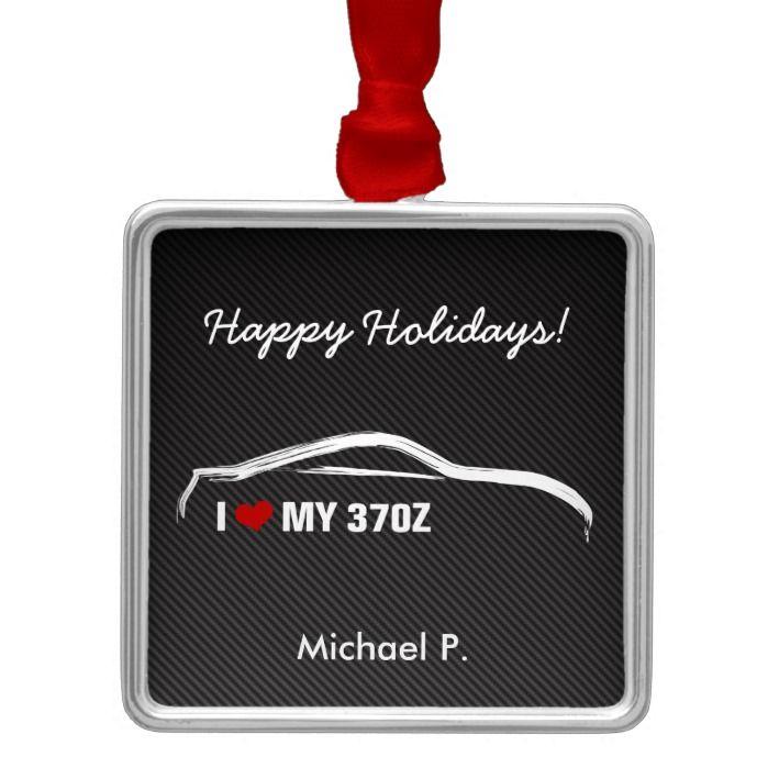 I Love My 370Z Metal Ornament I Love My 370Z Metal Ornament White Things white color 370z