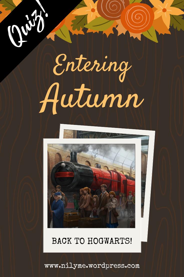 Entering Autumn Back To Hogwarts Hogwarts Harry Potter Illustrations Hogwarts Quiz