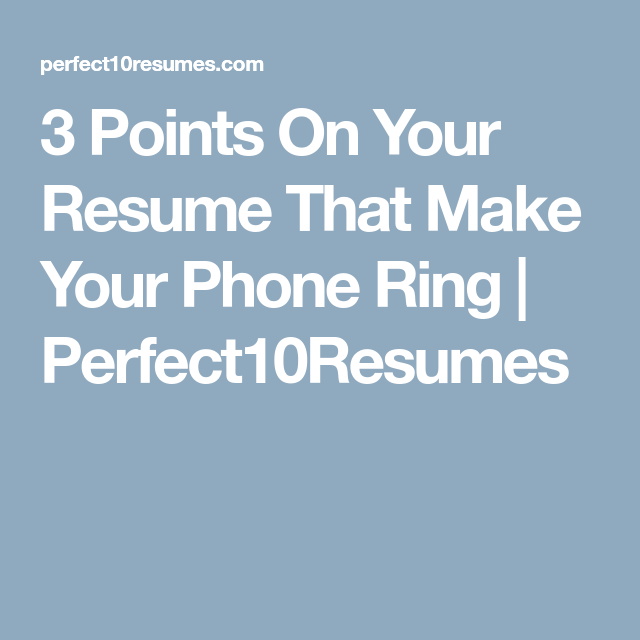 3 Points On Your Resume That Make Your Phone Ring
