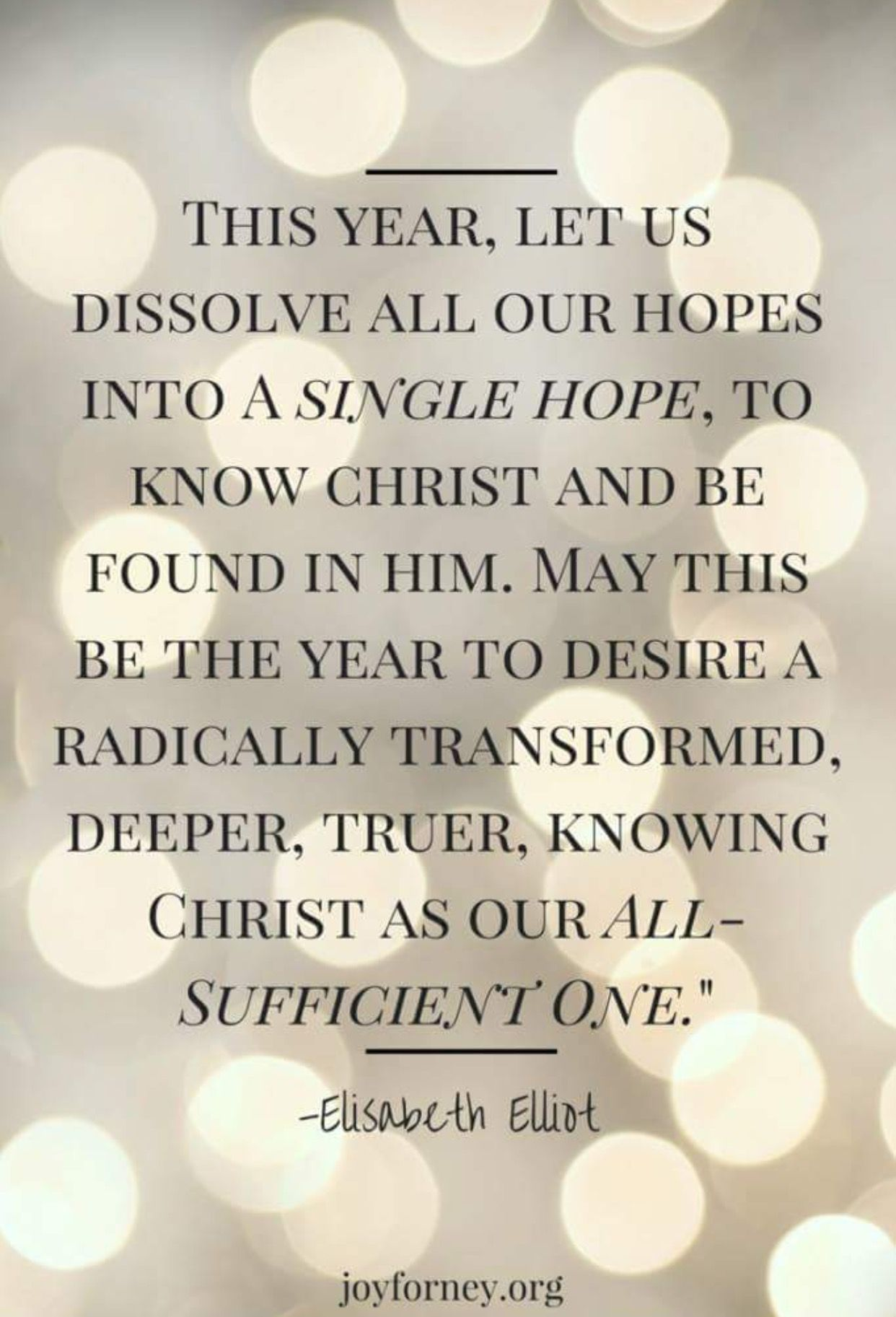 Pin By Crystal Joplin On Quotes Elisabeth Elliot Quotes Quotes About New Year Inspirational Quotes