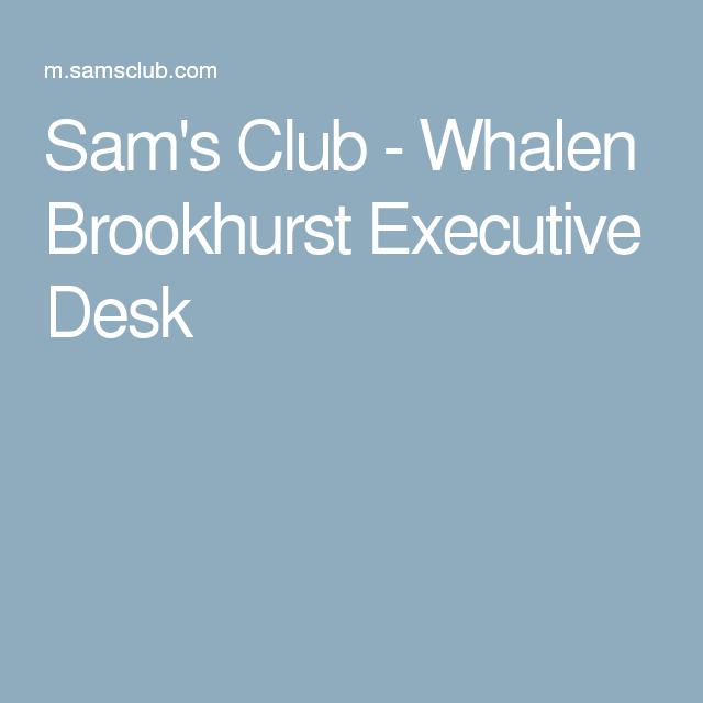 Sam's Club - Whalen Brookhurst Executive Desk   Sams club ...