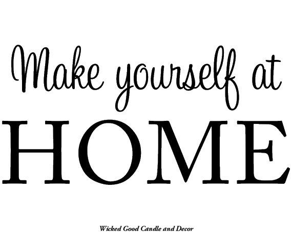 Vinyl Wall Decal Make Yourself At Home By WickedGoodDecor On Etsy - How to make vinyl wall decals with silhouette cameo