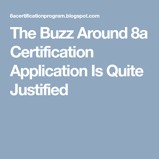 The Buzz Around 8a Certification Application Is Quite Justified 8a