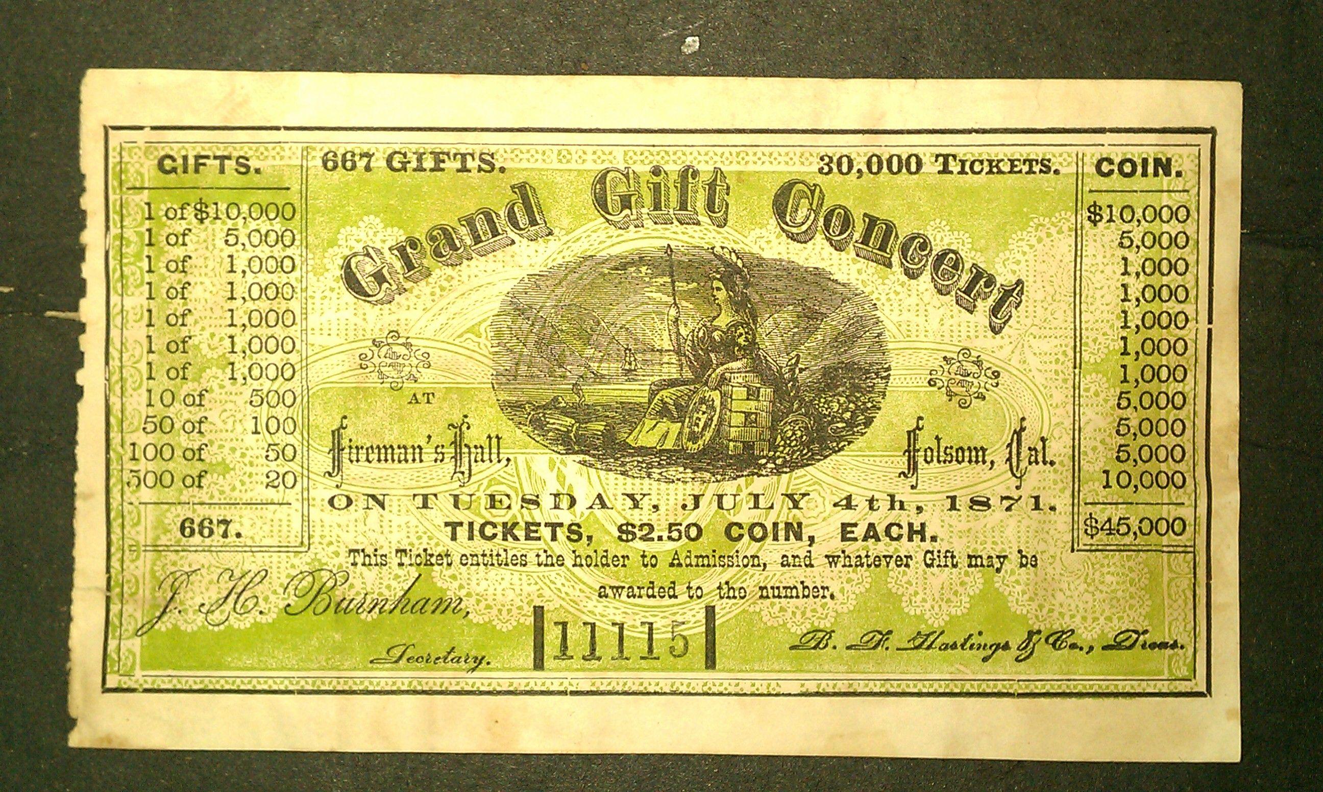 Folsom California Firemans Hall Grand Gift Concert Burnham Ticket   3 1/2 x 6 inch July 4 1871 ticket fund raiser held at fireman's Hall Folsom california. treasurer B.F. Hastings, paper adherance at back of ticket.   id #740  $250
