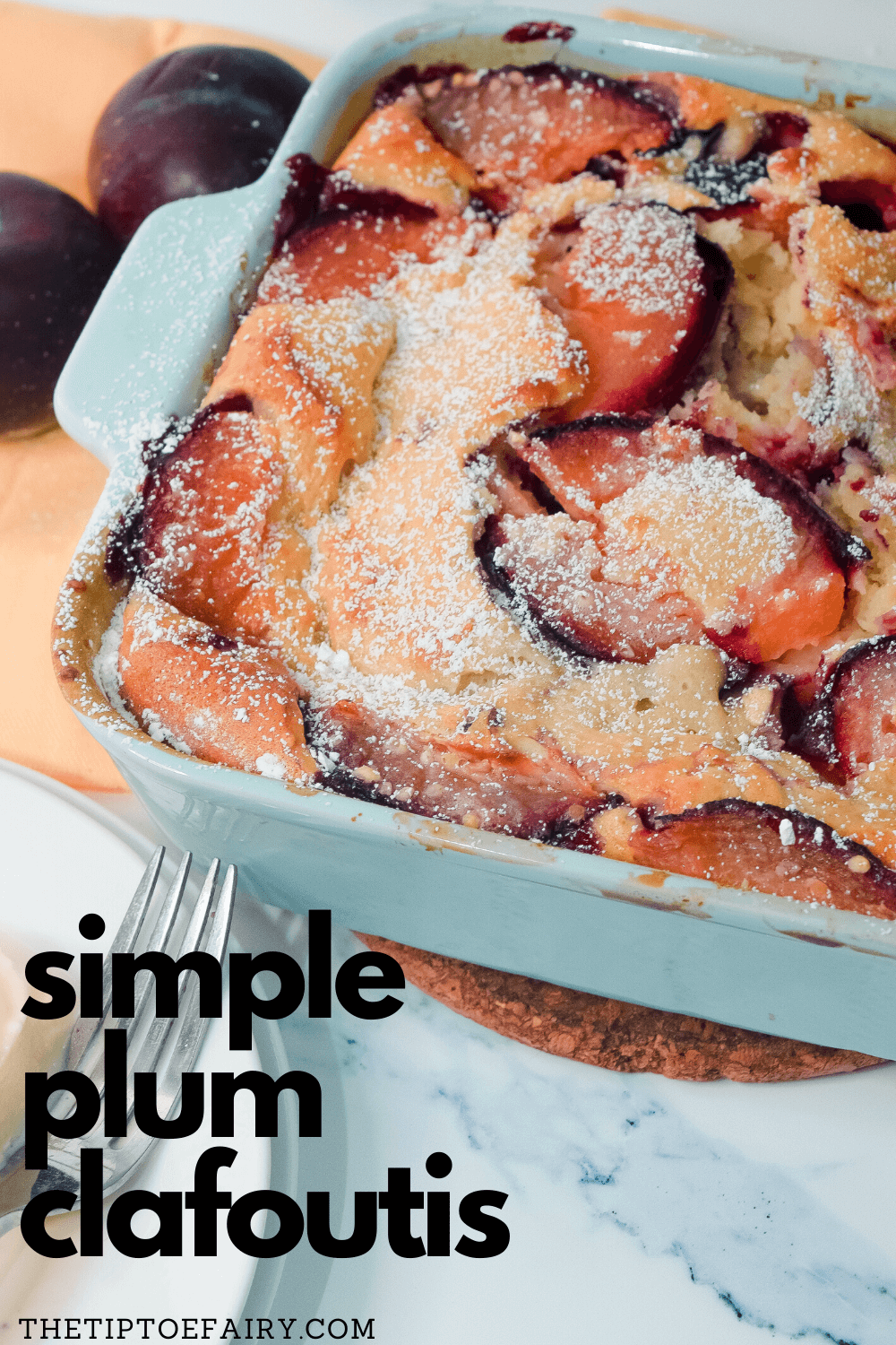 A Deliciously Easy French Dessert With A Funny Name Come See How To Make This Tasty Simple Plum Clafoutis You Can Plum Clafoutis Clafoutis Recipes Clafoutis