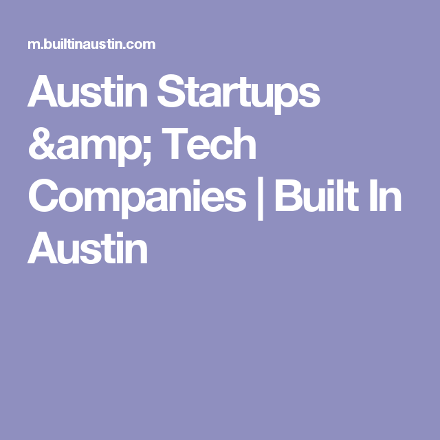 Austin Startups & Tech Companies | Built In Austin
