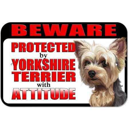 Beware Protected by Yorkshire Terrier with Attitude Sign