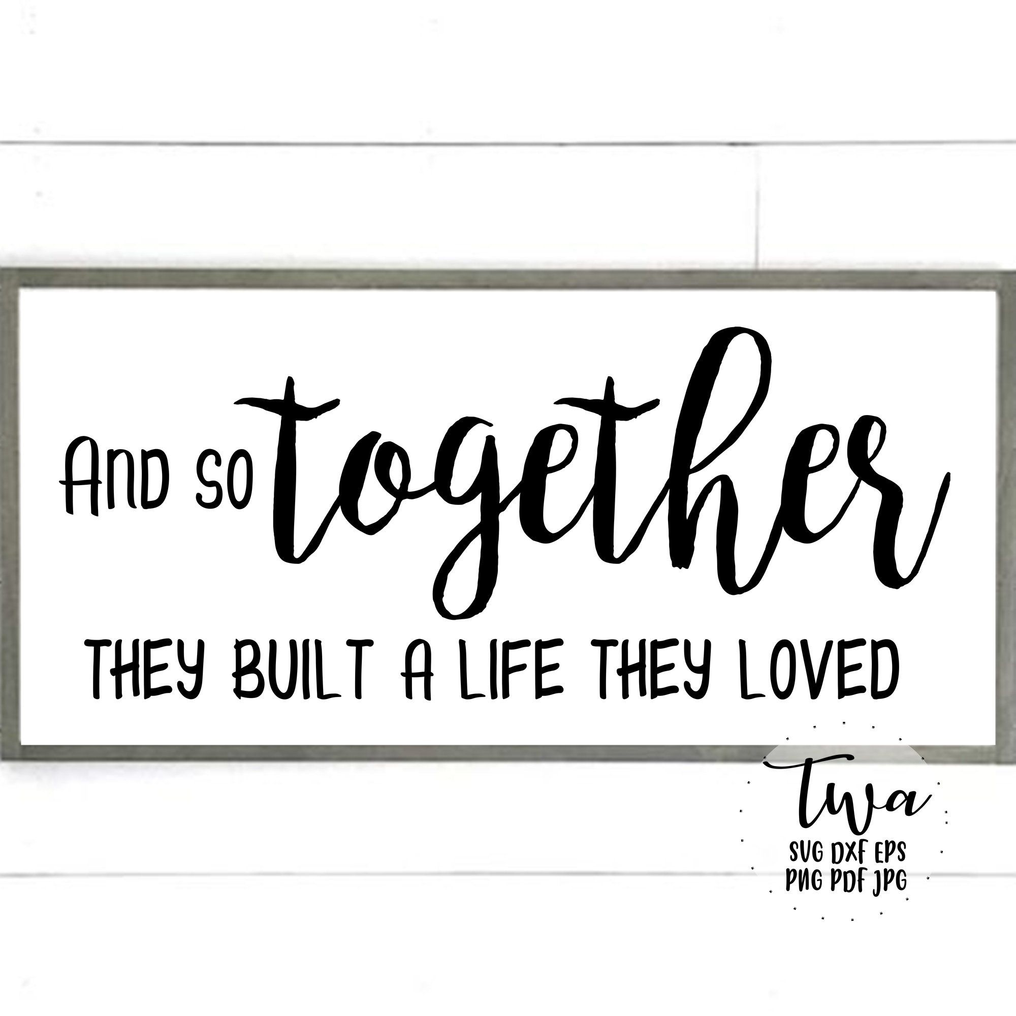 Download And so together they built a life they loved svg, romantic ...