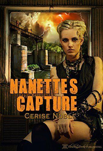Nanette's Capture (Brackish Bay Book 1) by Cerist Noble, http://www.amazon.com/dp/B00XRRAWKQ/ref=cm_sw_r_pi_dp_2O8vvb17NZ9CT