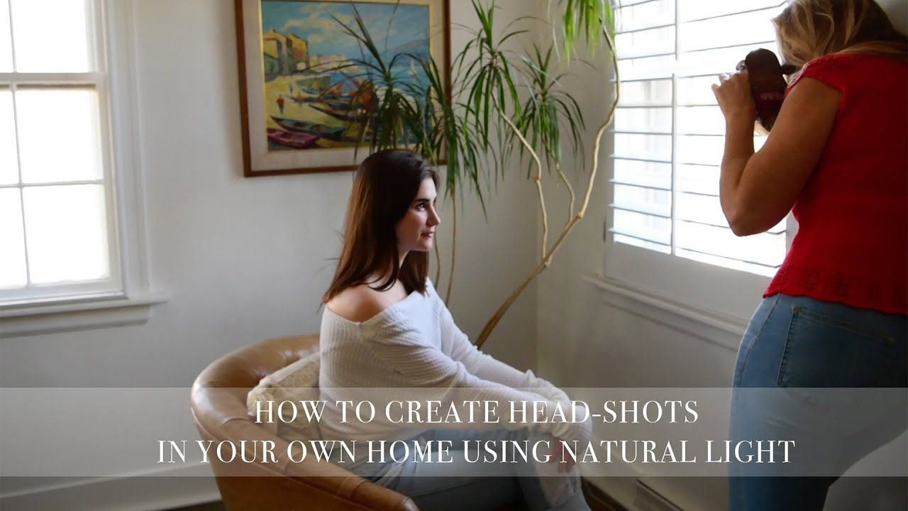 HOW TO CREATE HEAD SHOTS USING NATURAL LIGHT AT HOME