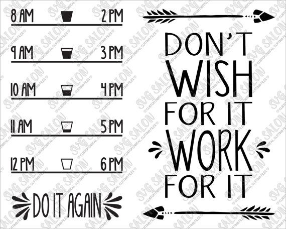This is a digital download of a Dont Wish For It Work For It cutting file set. These files can be imported to a number of cutting machine software