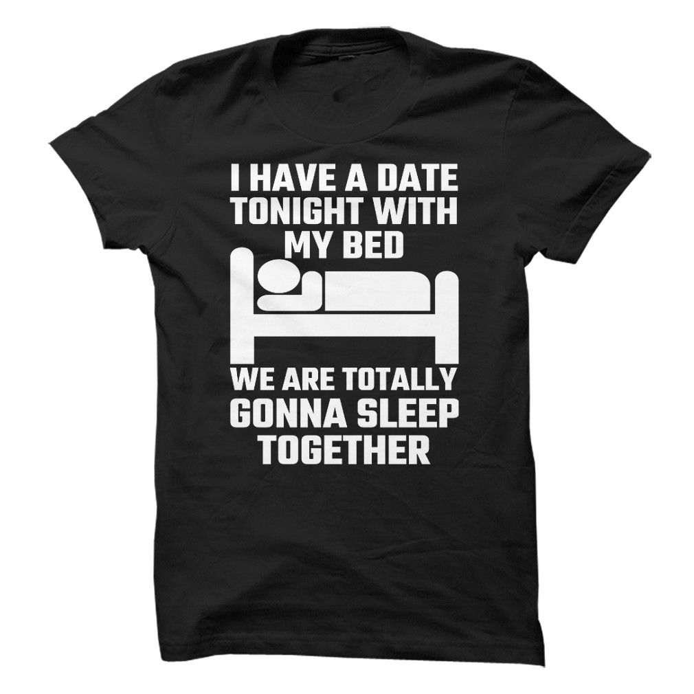 cool tshirt name meaning] i have a date tonight with my bed ... - Letti Name Meaning