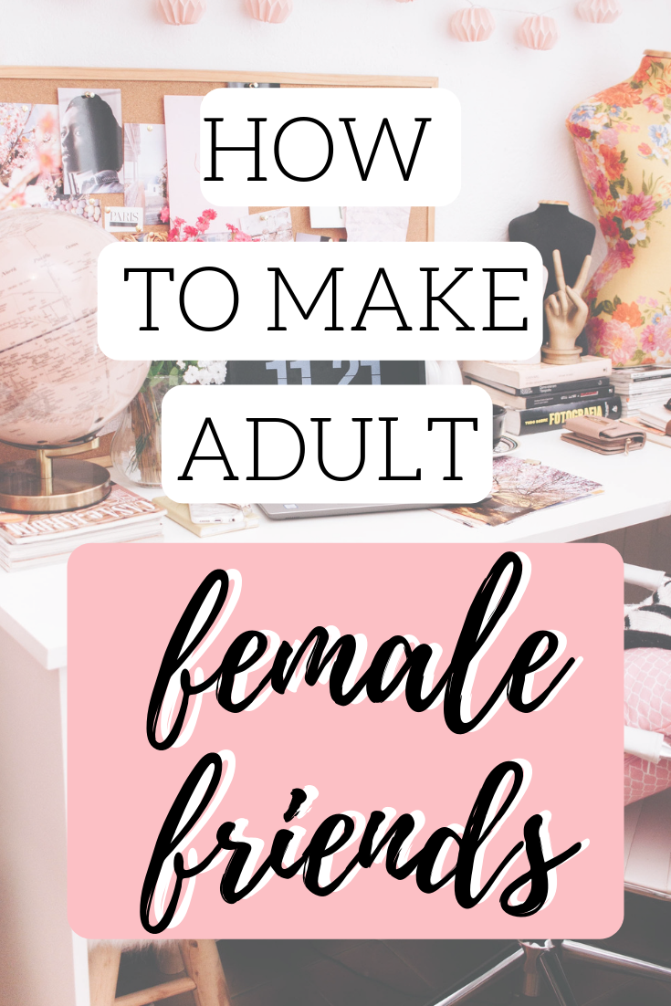 How to Make Adult Female Friends | New Home ~ New Life