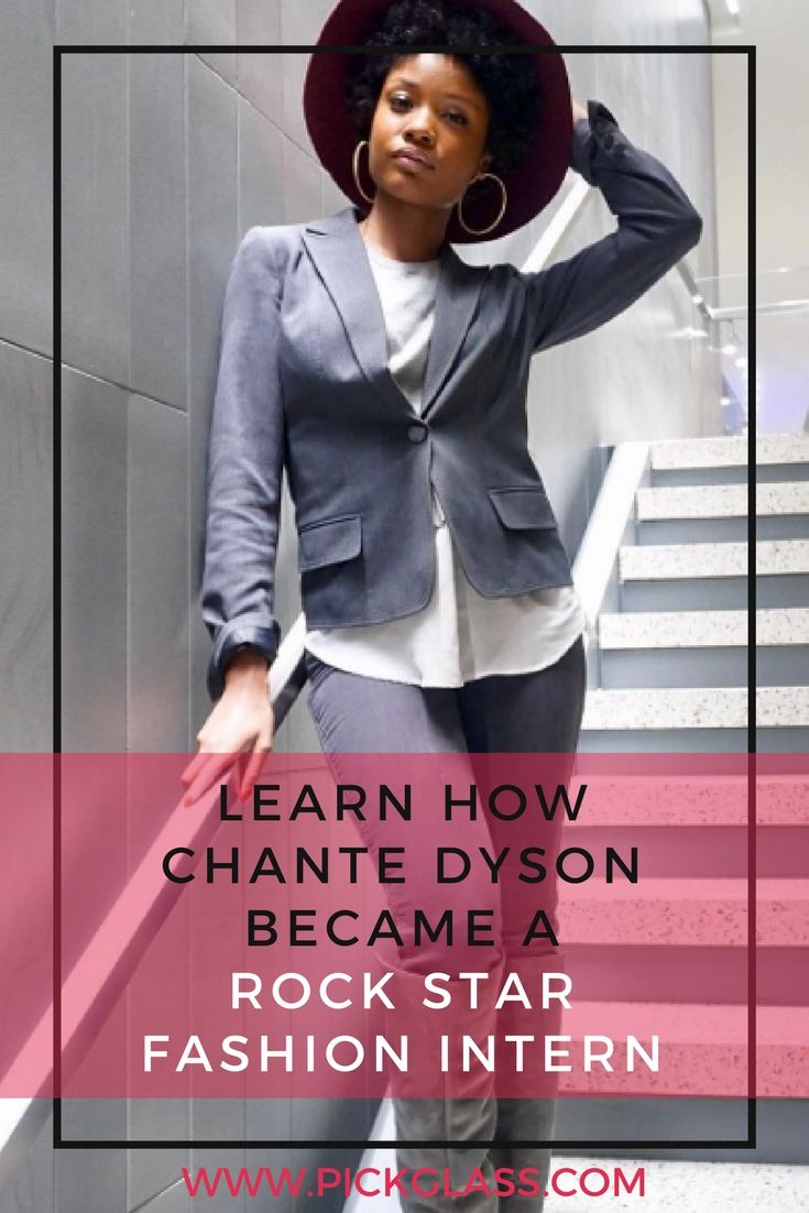 Interview With Chante Dyson   Rockstar Fashion Intern http     Meet Chante Dyson  our featured Fashion Rockstar Intern  Learn how Chante  networked to land three different internships and made the most out of them