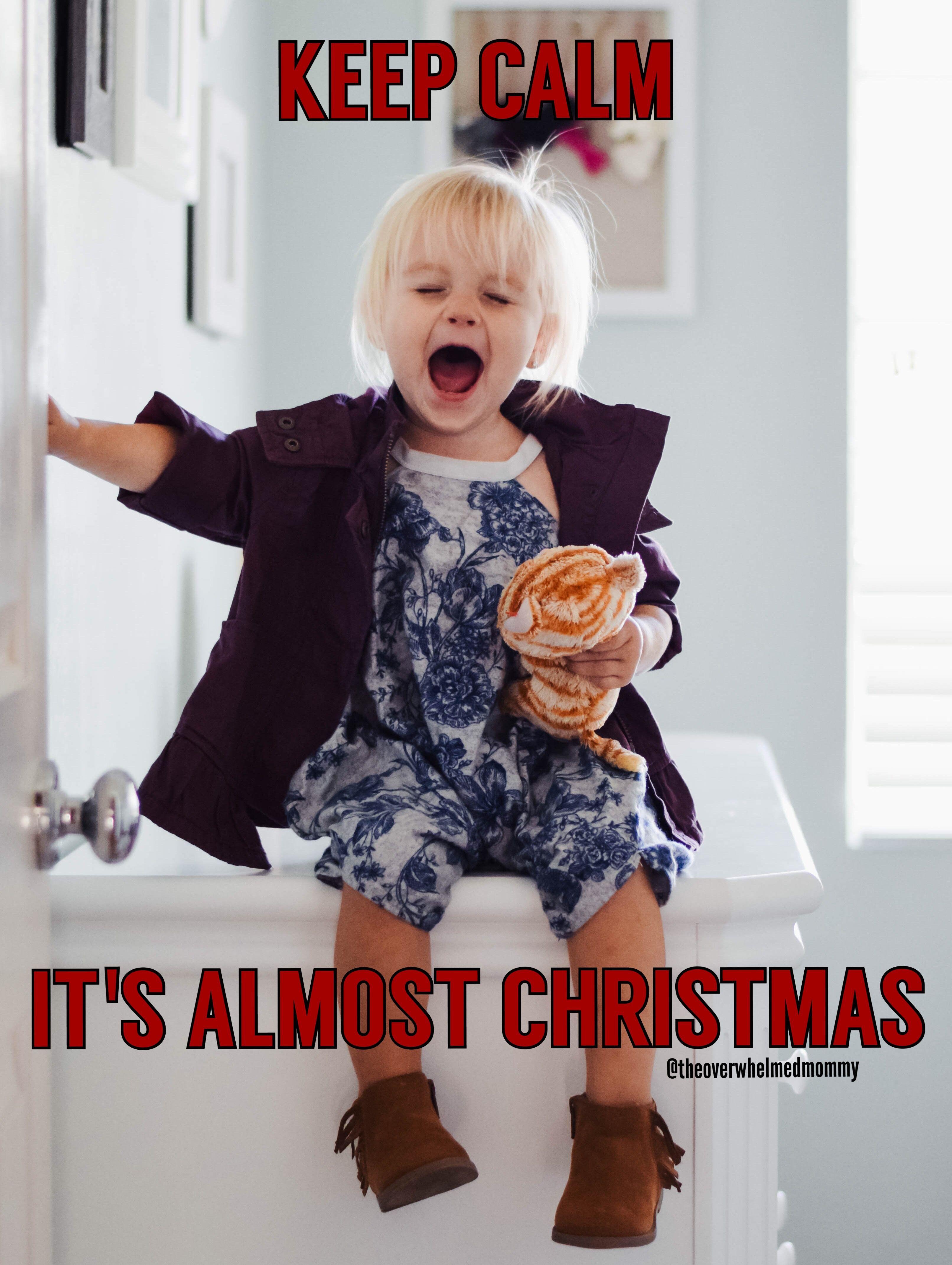 Keep calm, it's almost Christmas! funny Christmas memes