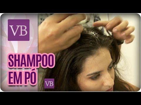 Como FAZER e USAR Shampoo Seco? - Você Bonita (19/01/17) - YouTube