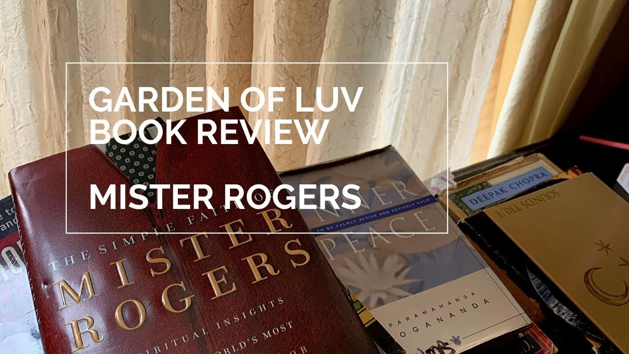 The Simple Faith Of Mister Rogers Book Review By Garden Of Luv Youtube Mom Motivation Inspirational Words Words