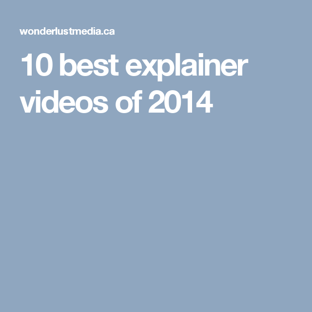 10 best explainer videos of 2014